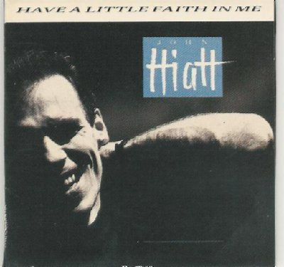 John Hiatt Have A Little Faith In Me album cover
