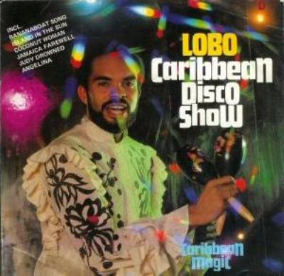 Lobo The Caribbean Disco Show album cover