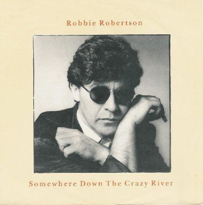 Robbie Robertson Somewhere Down The Crazy River album cover
