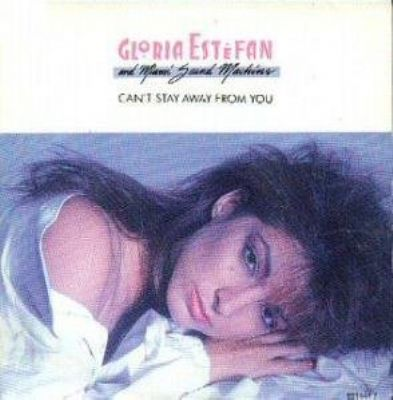 Gloria Estefan & The Miami Sound Machine Can't Stay Away From You album cover