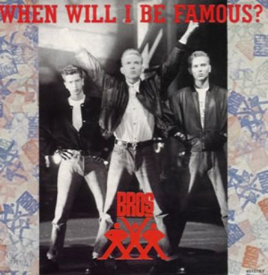 Bros When Will I Be Famous album cover