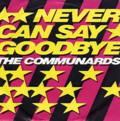 Communards Never Can Say Goodbye album cover